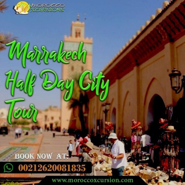 Memorable Marrakech Day City To - mxcursion | ello