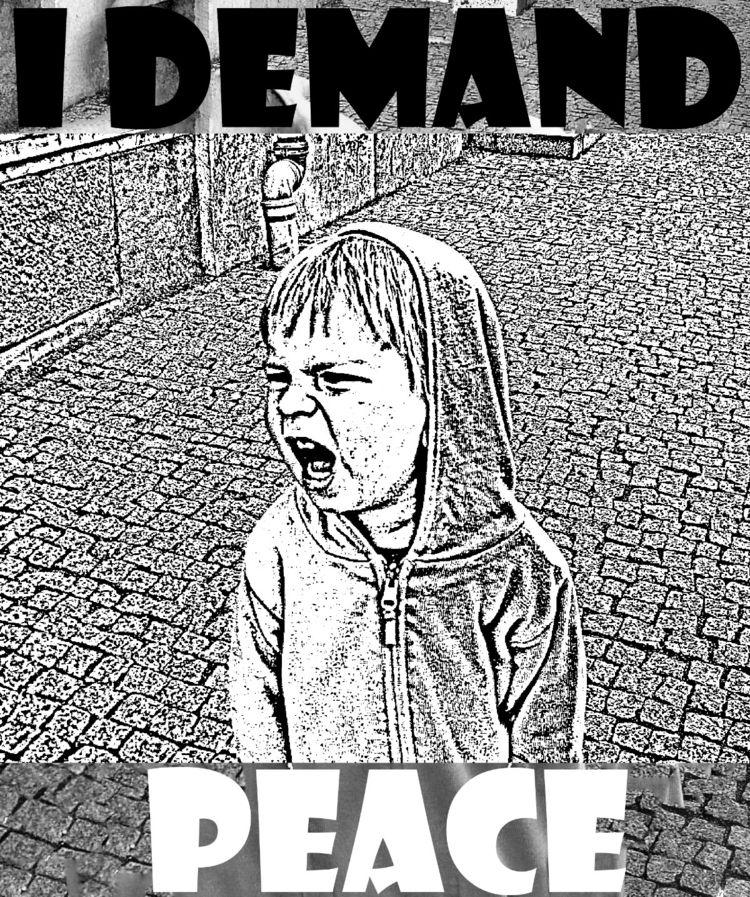 kids, Demand Peace! Idemandpeac - mikesense | ello