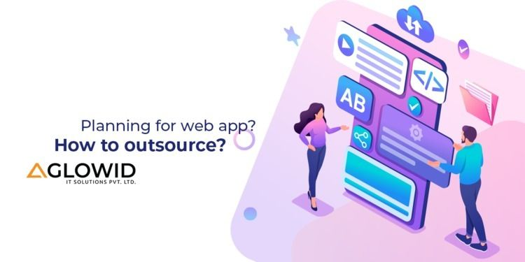 How To Outsource Web App?