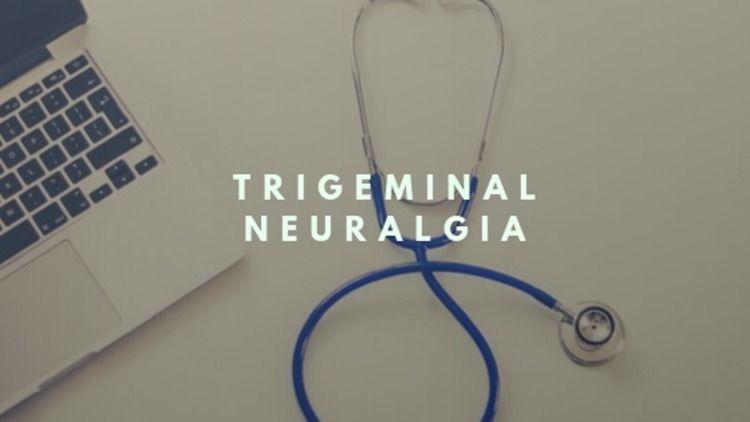 Trigeminal Neuralgia Treatment  - rahulx   ello