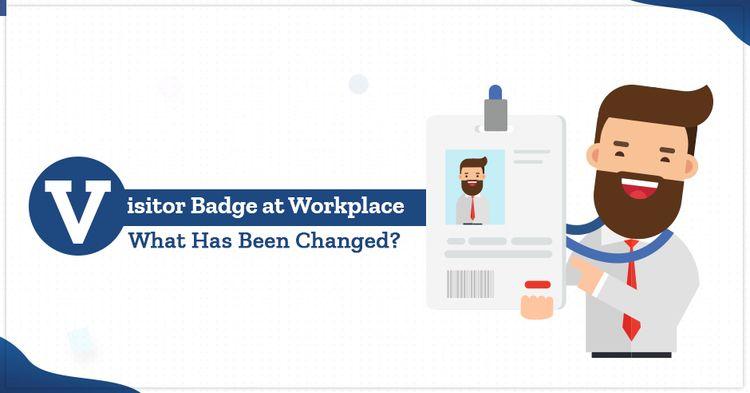 visitor badge system changed si - pilobi | ello