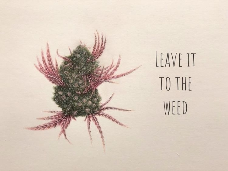 Leave weed - drawing, art, cannabis - mindsketchin | ello