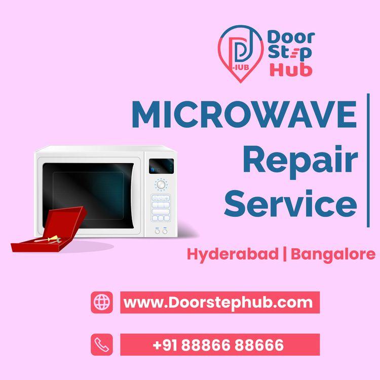 microwave oven repair services  - doorstephub | ello