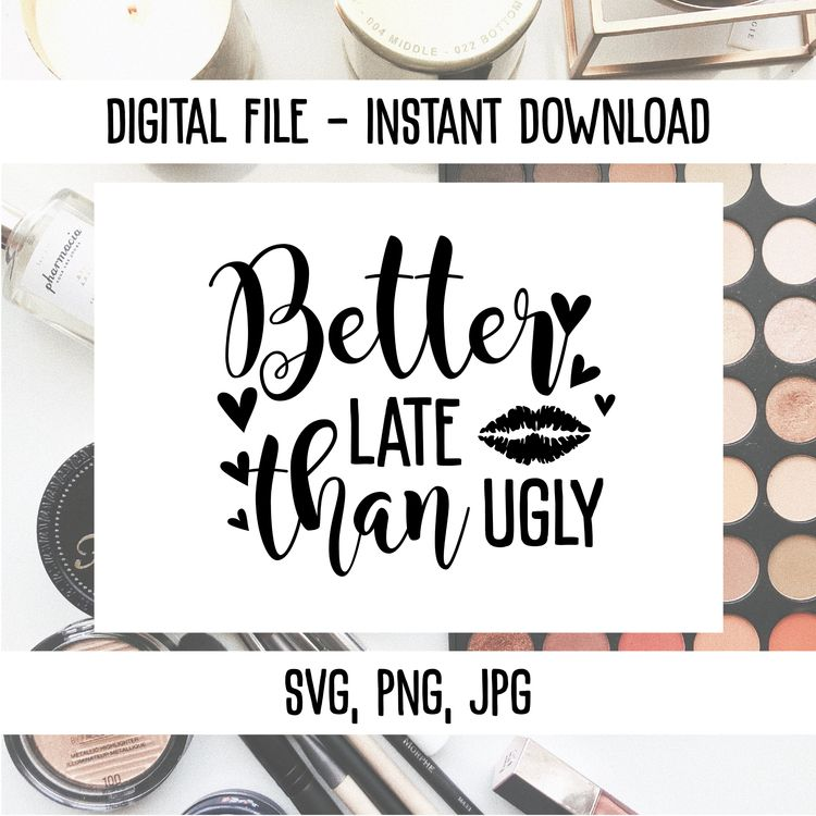 late ugly SVG/PNG/JPG quote des - annijajansone | ello