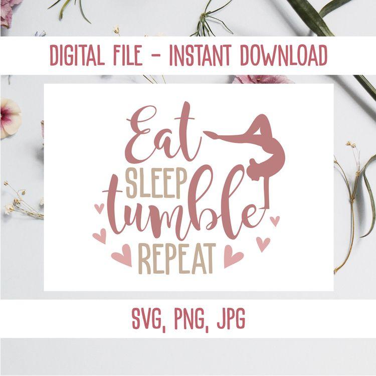 Eat sleep tumble repeat SVG/PNG - annijajansone | ello