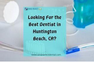 expert trustworthy dentist Hunt - smileselectdentaloffice | ello