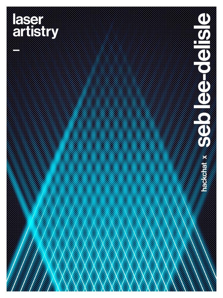 Laser Artistry HackChat - poster - randomwalks | ello