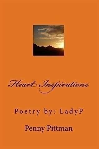 Heart Inspirations..Poetry Lady - pennypittmanllc | ello