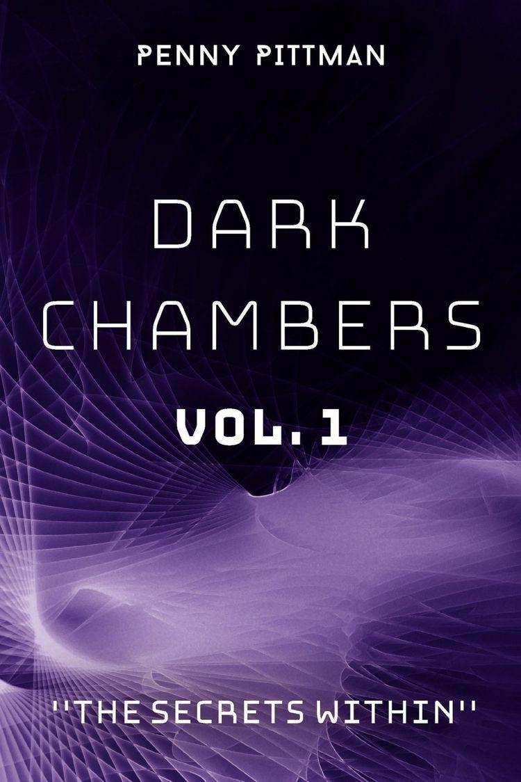 Dark Chambers Vol. 1 Secrets Au - pennypittmanllc | ello