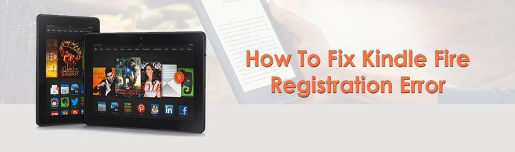 fix Kindle Fire Registration Er - kindlehelpus   ello
