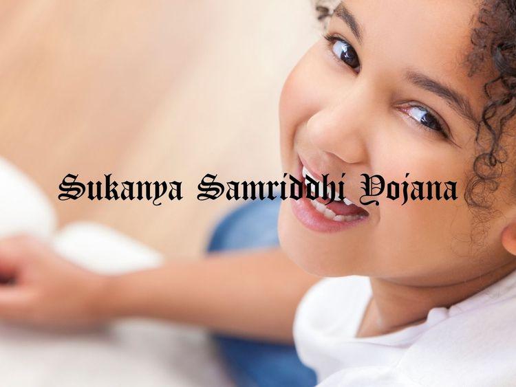 Sukanya Samriddhi Yojana PM Kis - learnforget | ello
