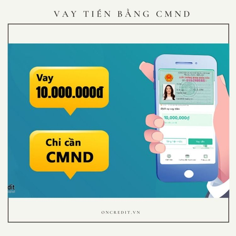Vay tiền bằng CMND là hình thức - oncredit | ello