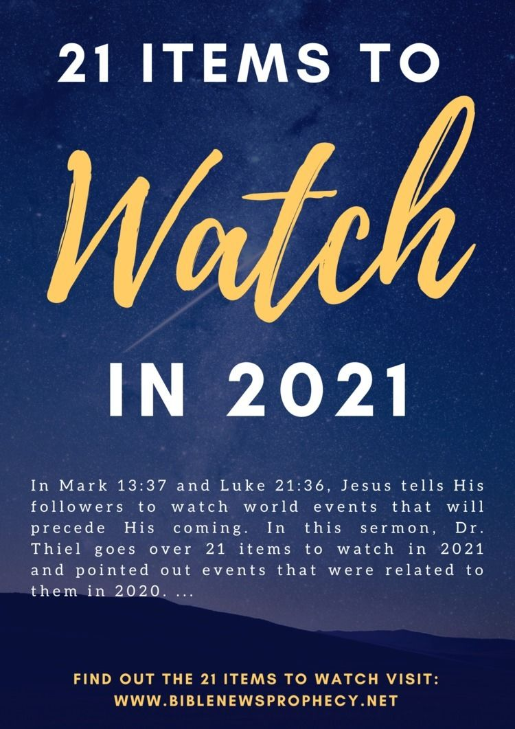 21 Items Watch 2021 Mark 13:37  - biblenewsprophecy | ello