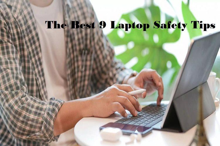 9 Laptop Safety Tips laptop imp - oliverjackuk55   ello