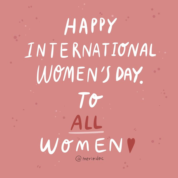 Happy International day. Women - meriodoc   ello