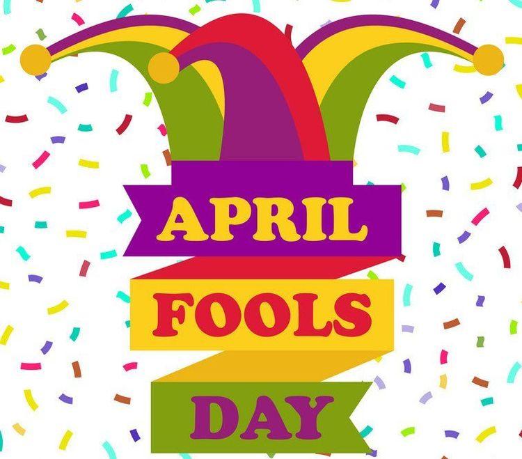 HISTORY APRIL FOOLS' DAY April  - billpetro   ello