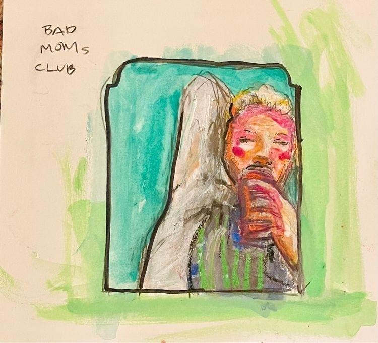 bad moms club - mixedmedia, drawing - sarahfrancishollis | ello