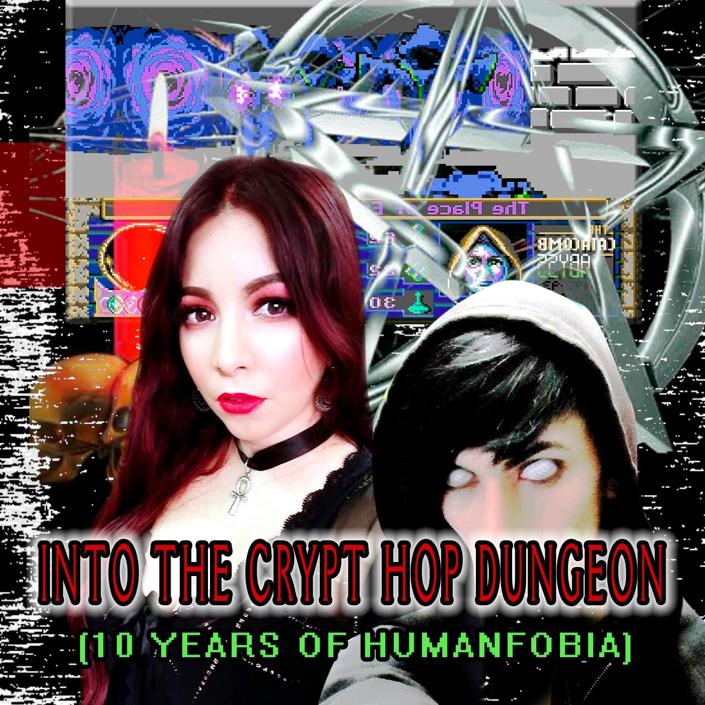 Humanfobia - Crypt Hop Dungeon  - mistspectra   ello