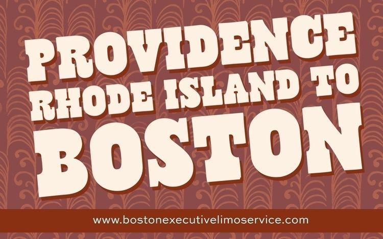 Providence Rhode Island Boston  - bostonexecutivelimoservice   ello