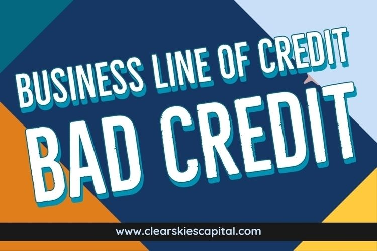 Business Line Credit Bad Work F - clearskiescapital | ello