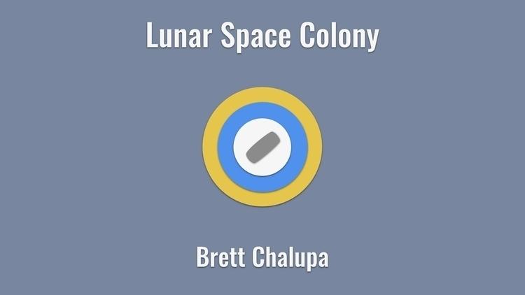 "**Lunar Space Colony** ""Bri, re - brettchalupa   ello"