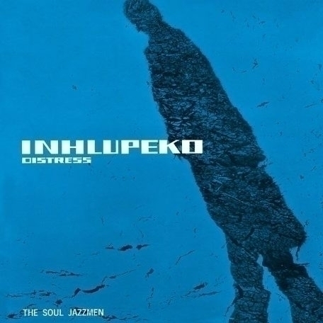 Soul Jazzmen – Inhlupeko Distre - bluepepper-records | ello