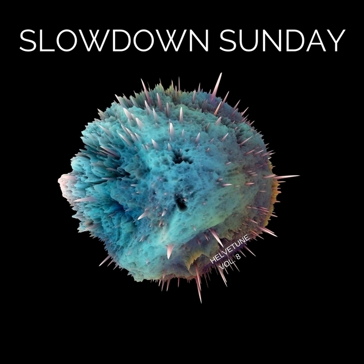 Helvetune: Slowdown Sunday Vol - adachic | ello
