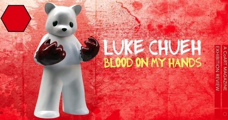 attend Luke Blood Hands exhibit - coartmag | ello