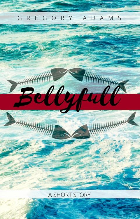 fiction: Bellyfull: Jon Gwen ad - iagbegreg | ello