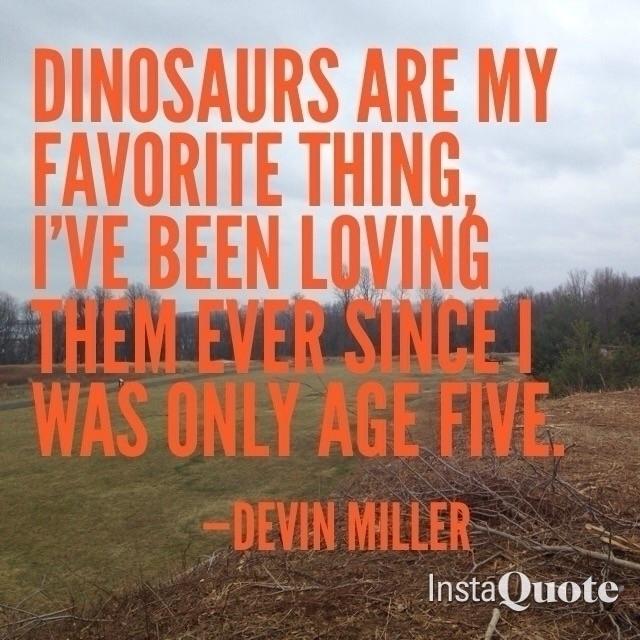 Dinosaurs Favorite Longtime - Quotes - devinosaurus | ello