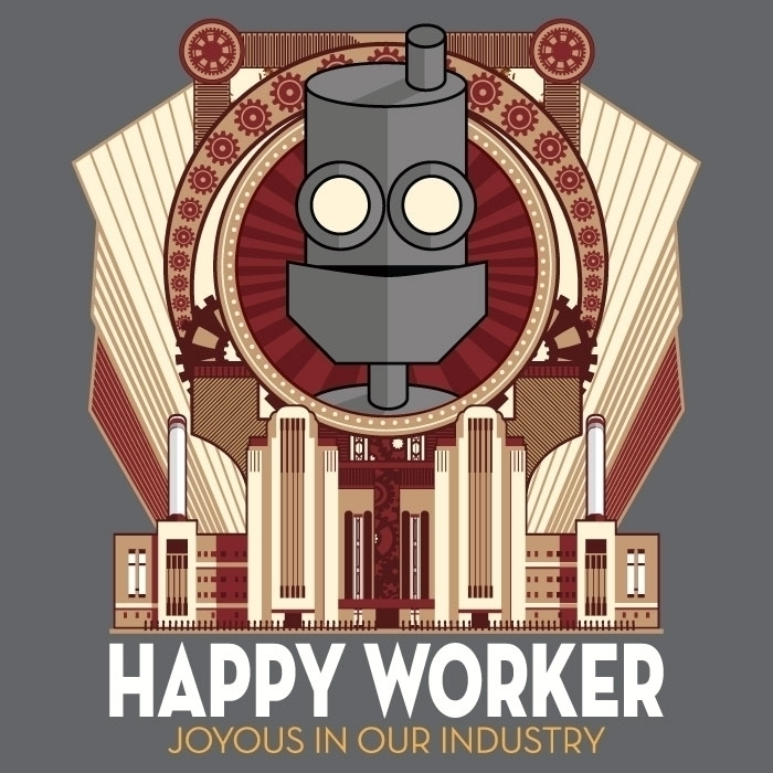 Happy Worker - Joyous Industry  - cogwurx | ello