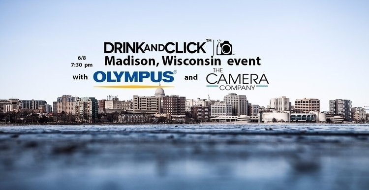 Join Drink Click:tm: Madison, W - ellophotography | ello