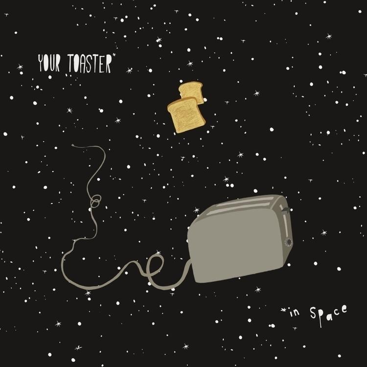 Toaster Space - toaster, toast, space - charlottekingstonlarson | ello