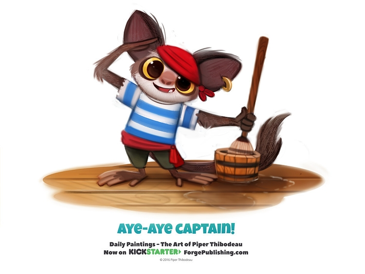 Daily 1334. Aye-Aye Captain - piperthibodeau | ello