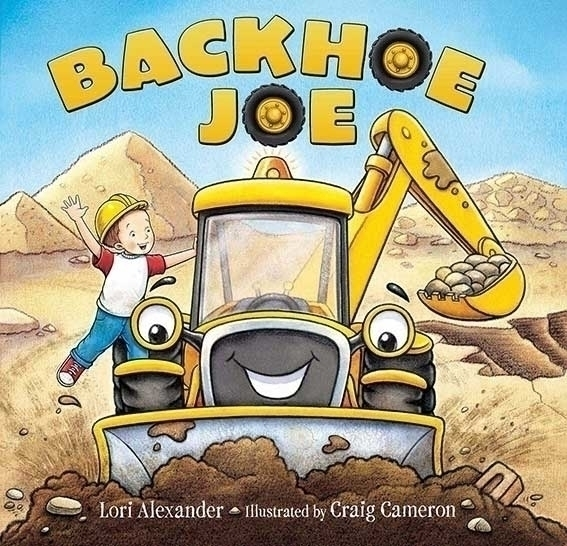 Backhoe Joe cover - construction#vehicles#digger#backhoe#children'spicturebook - craigcameron | ello