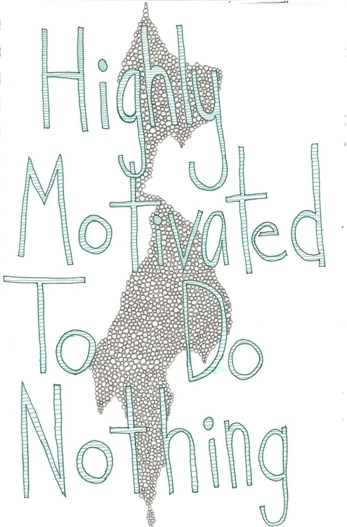 Highly Motivated - zentangle, doodle - maggyswaggie | ello