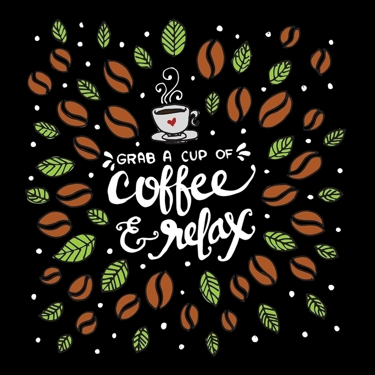 Grab Cup Coffee Relax - coffee, coffeelover - sjhane1214 | ello