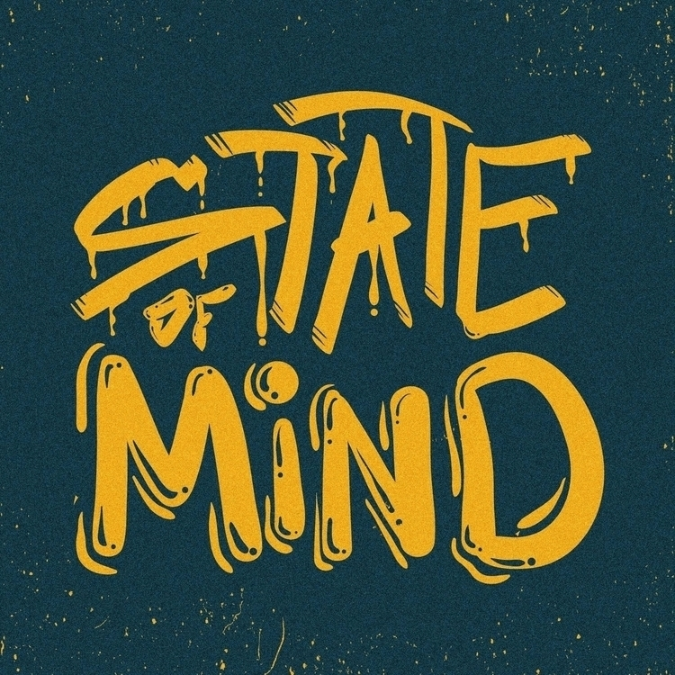 state mind - lettering, typography - dnscr | ello