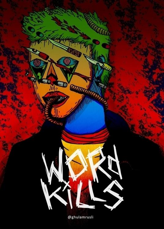 Word Kills - illustration, drawing - ghulamrusli | ello