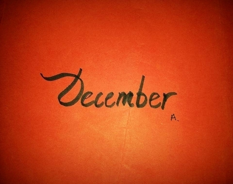 December - calligraphy, typography - eight_wonders | ello