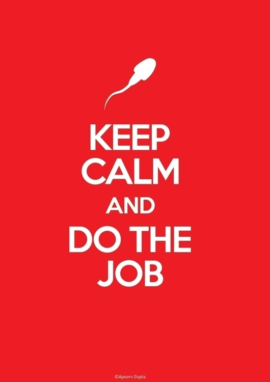 Calm Job - poster, red, sperm - apoorvgupta | ello