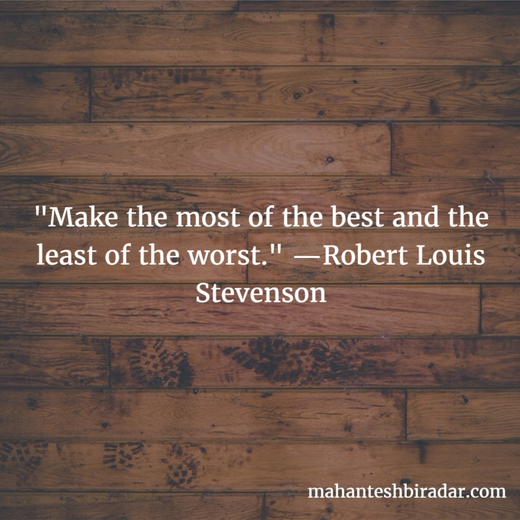 worst. —Robert Louis Stevenson - dailyinspiration | ello
