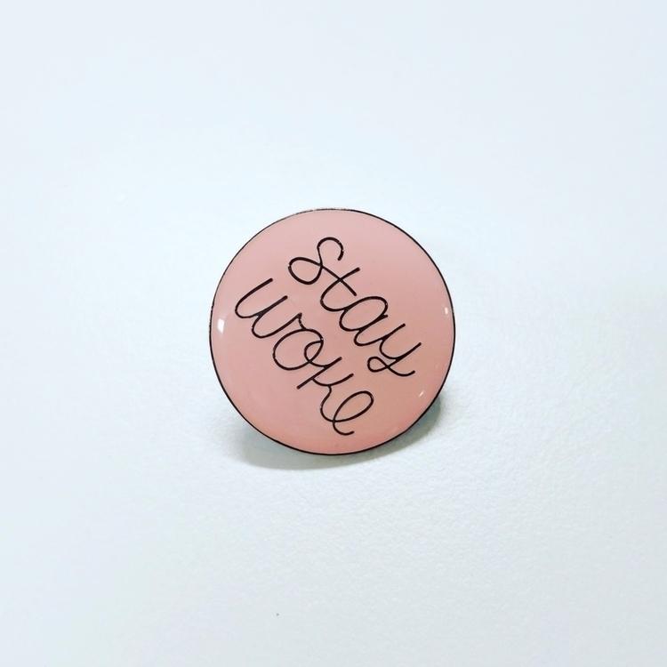 pin, stay woke - enamelpin, lettering - liztim | ello