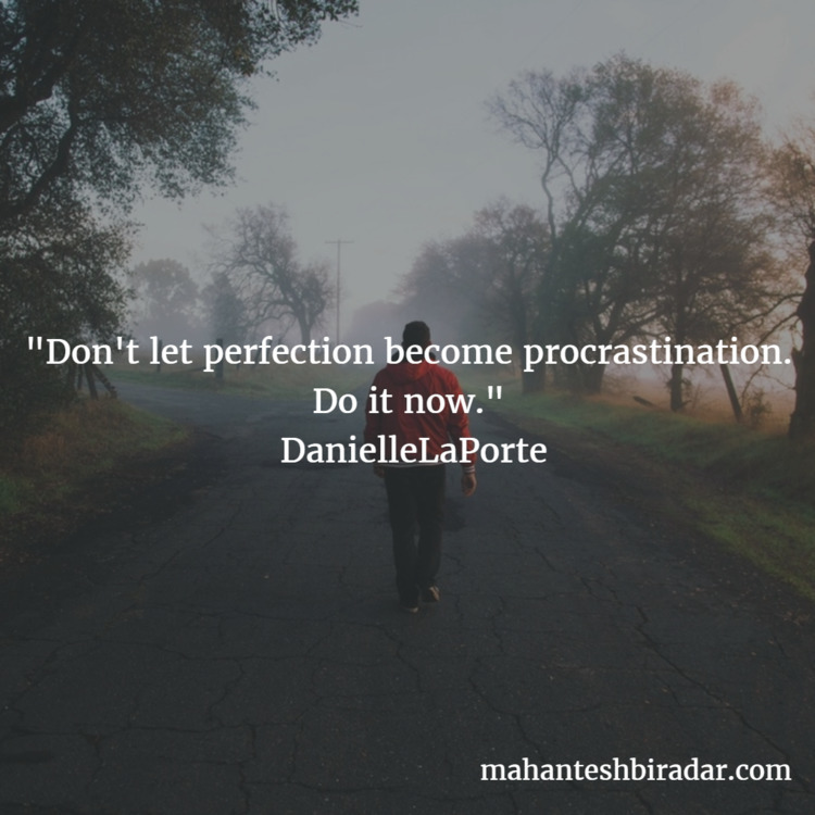 perfection procrastination. —Da - dailyinspiration | ello