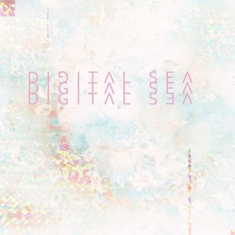 009 /// Digital Sea  - art, design - harveydustin | ello