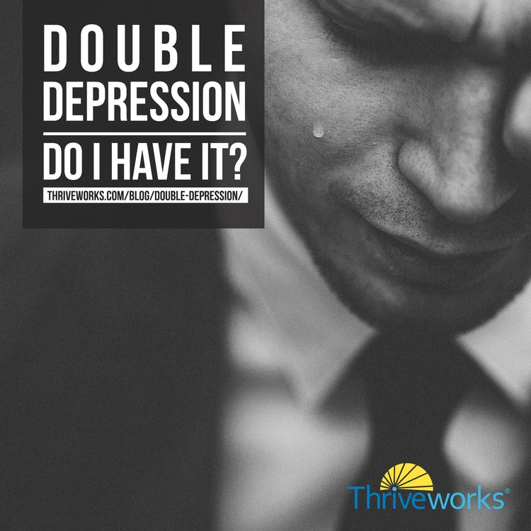 Double Depression - depression, anxiety - anthonycentore | ello