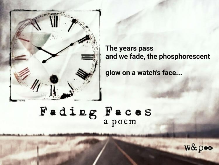 > Fading Faces stop clichéd  - whiskeyandpens | ello