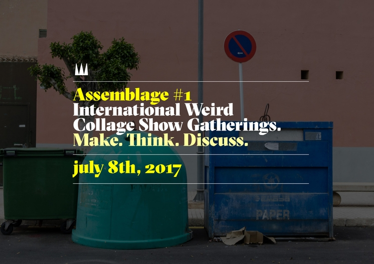 Assemblage! International Weird - ellocollage | ello