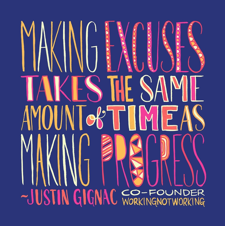 Making excuses takes amount tim - jenmontgomery | ello