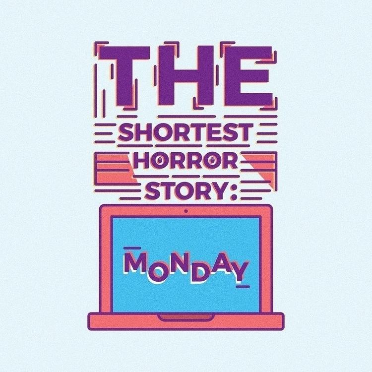 Monday Shortest Horror Story, p - millusti | ello